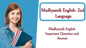 Madhyamik English(2nd Language) Important Question and Answer from Textbook